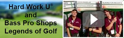 Hard Work U and Bass Pros Legends of Golf