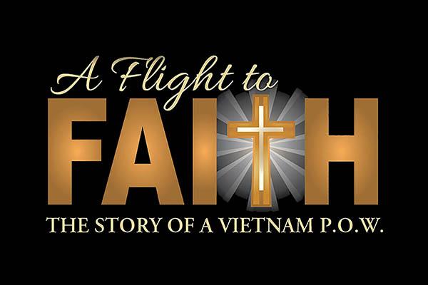 A Flight to Faith: The Story of a Vietnam P.O.W.
